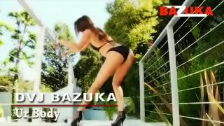 DVJ BAZUKA Ur Body(Uncensored)2010