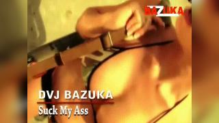 DVJ BAZUKA Suck My Ass(Uncensored)