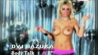 DVJ BAZUKA Body Talk(Uncensored)